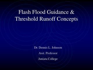 Flash Flood Guidance & Threshold Runoff Concepts