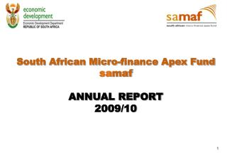 South African Micro-finance Apex Fund sa maf ANNUAL REPORT 2009/10