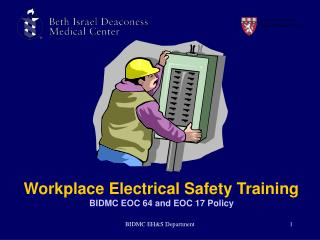 Workplace Electrical Safety Training BIDMC EOC 64 and EOC 17 Policy