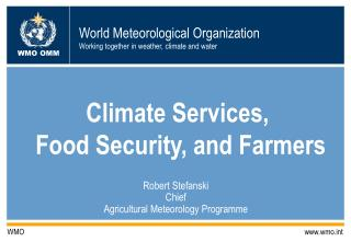 Climate Services,  Food Security, and Farmers