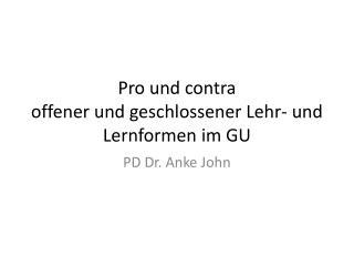 Pro und contra offener und geschlossener Lehr- und Lernformen im GU