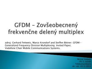 GFDM – Zovšeobecnený frekvenčne delený  multiplex