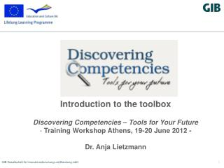 Introduction to the toolbox Discovering Competencies � Tools for Your Future
