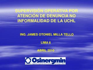 SUPERVISIÓN OPERATIVA POR ATENCIÓN DE DENUNCIA NO INFORMALIDAD DE LA UCHL