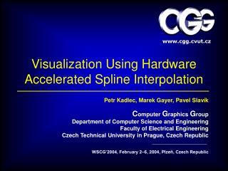 Visualization Using Hardware Accelerated Spline Interpolation
