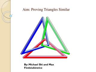 Aim: Proving Triangles Similar