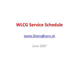 WLCG Service Schedule