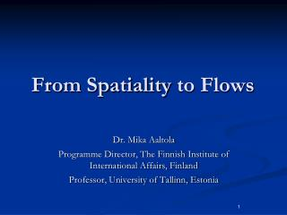 From Spatiality  to Flows