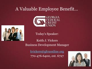 A Valuable Employee Benefit…