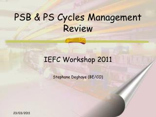 PSB & PS Cycles Management Review