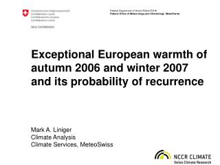 Exceptional European warmth of autumn 2006 and winter 2007 and its probability of recurrence