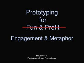 Prototyping  for  Fun & Profit
