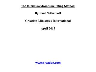 The Rubidium Strontium Dating Method By Paul  Nethercott Creation Ministries International