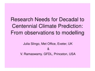 Research Needs for Decadal to Centennial Climate Prediction:  From observations to modelling