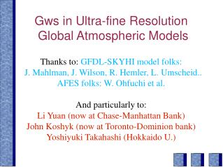 Gws in Ultra-fine Resolution Global Atmospheric Models