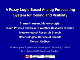 A Fuzzy Logic Based Analog Forecasting System for Ceiling and Visibility