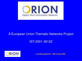 A European Union Thematic Networks Project IST-2001-39122