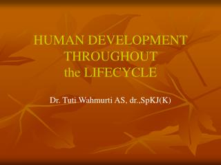 HUMAN DEVELOPMENT THROUGHOUT  the LIFECYCLE