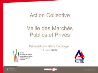 Action Collective Veille des Marchés  Publics et Privés