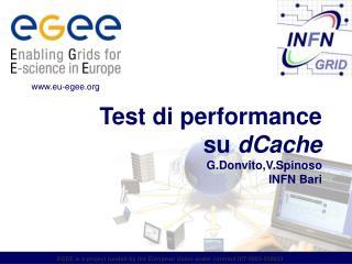 Test di performance  su  dCache G.Donvito,V.Spinoso INFN Bari