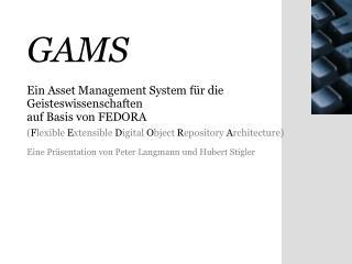 Eine Präsentation von Peter Langmann und Hubert Stigler