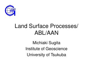 Land Surface Processes/ ABL/AAN