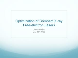 Optimization of Compact X-ray Free-electron Lasers