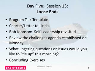Day Five:  Session 13:   Loose Ends