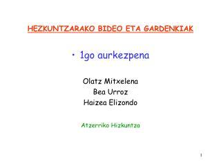 HEZKUNTZARAKO BIDEO ETA GARDENKIAK
