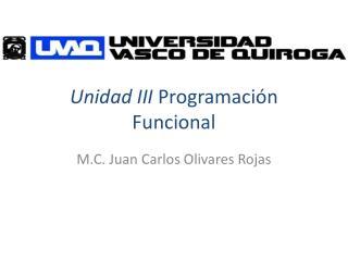 Unidad III  Programación Funcional