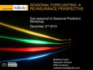 SEASONAL FORECASTING- A RE/INSURANCE PERSPECTIVE