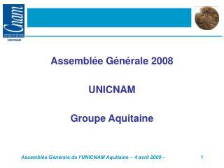 Assemblée Générale 2008 UNICNAM Groupe Aquitaine