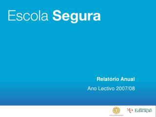 Relatório Anual Ano Lectivo 2007/08