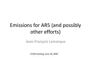 Emissions for AR5 (and possibly other efforts)