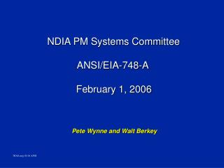 NDIA PM Systems Committee ANSI/EIA-748-A   February 1, 2006