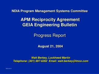 Walt Berkey, Lockheed Martin    Telephone: (301) 897-6262  Email: walt.berkey@lmco