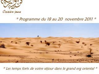 * Programme du 18 au 20  novembre 2011 *