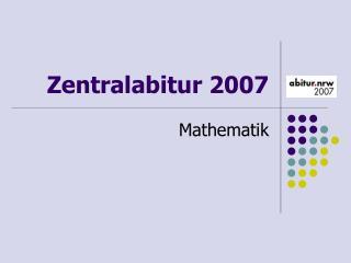 Zentralabitur 2007
