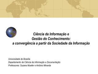 Universidade de Brasília Departamento de Ciência da Informação e Documentação