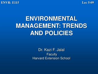 ENVIRONMENTAL MANAGEMENT: TRENDS AND POLICIES