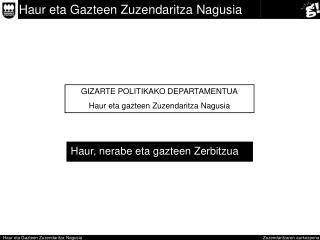 GIZARTE POLITIKAKO DEPARTAMENTUA Haur eta gazteen Zuzendaritza Nagusia