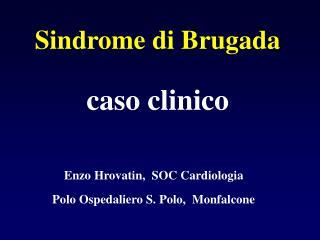 Sindrome di Brugada caso clinico