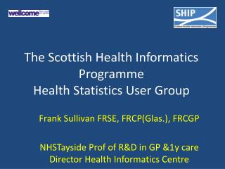 The Scottish Health Informatics Programme Health  Statistics User Group
