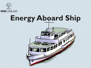 Energy Aboard Ship