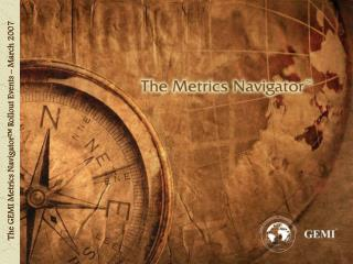 The GEMI Metrics Navigator™ Rollout Events – March 2007