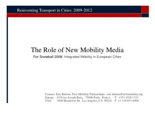 The Role of New Mobility Media For Snowball 2008:  Integrated Mobility in European Cities