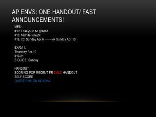 AP ENVS: one handout/ fast announcements!