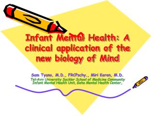 Infant Mental Health: A clinical application of the new biology of Mind