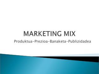 Produktua-Prezioa-Banaketa-Publizidadea