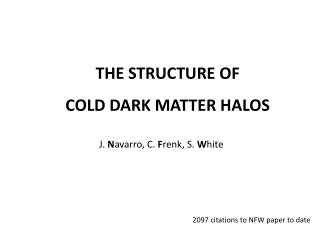 THE STRUCTURE OF  COLD DARK MATTER HALOS